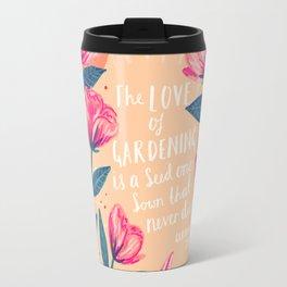 A Love of Gardening Travel Mug