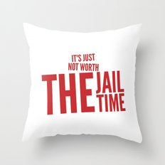 Not worth it Throw Pillow