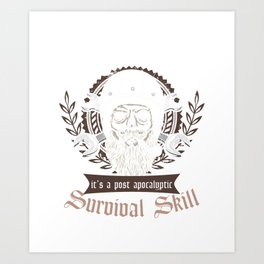 Awesome Millwright Post Apocalyptic Survival Skill  Art Print