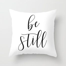 BE STILL - Home Decor, Living Room Sign Throw Pillow
