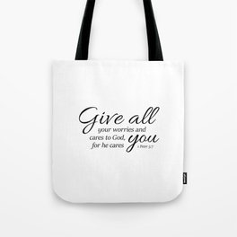 1 Peter 5-7 Give all your worries and cares to God, for he cares about you. Tote Bag