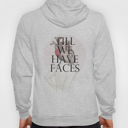 Till We Have Faces II Hoody