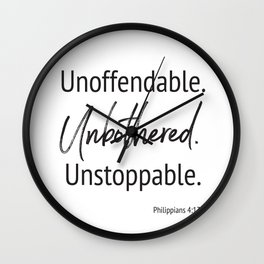 Unoffendable. Unbothered. Unstoppable - Phillipians 4:13 Wall Clock