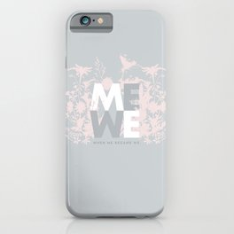 When ME became WE #love #Valentines #decor iPhone Case