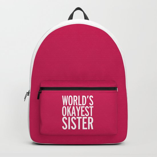 World's Okayest Sister Funny Quote Backpack