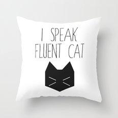 I Speak Fluent Cat Throw Pillow