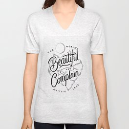 The World's Beautiful If You Complain A Little Less Unisex V-Neck