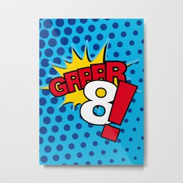 Grrrr8! Metal Print