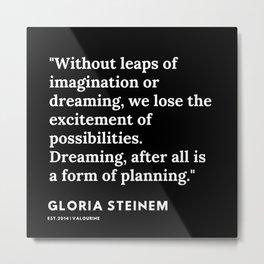10   | Gloria Steinem Quotes | 191202 Metal Print