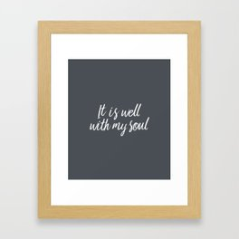 IT Is Well With My Soul Framed Art Print