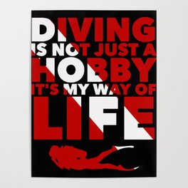 Scuba diving is my way of life Poster
