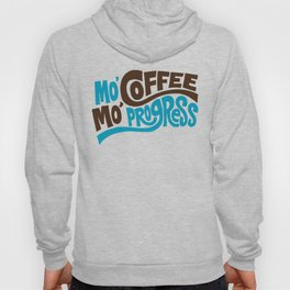 Mo' Coffee Mo' Progress Hoody