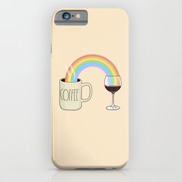Coffee & Wine at the Ends of the Rainbow iPhone Case