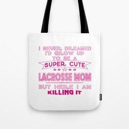 SUPER CUTE A LACROSSE MOM Tote Bag
