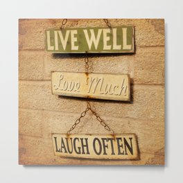LIVE WELL. LOVE MUCH. LAUGH OFTEN. Metal Print
