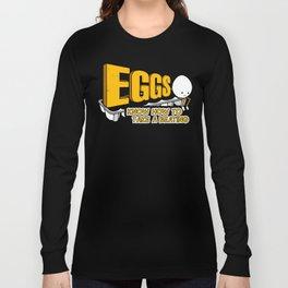 Eggs! Long Sleeve T-shirt