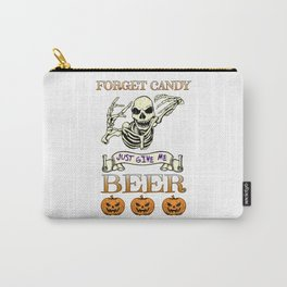 Halloween Costume Forget Candy Just Give Me Beer Gift Carry-All Pouch