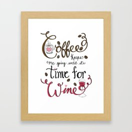 Coffee keeps me going until it's time for wine! Hand Lettered Typography Art Print Framed Art Print