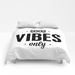 Good Vibes Only black and white vibrations typographic quote poster quotes wall home decor Comforters