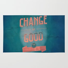 Change is good for the body, mind & soul Rug