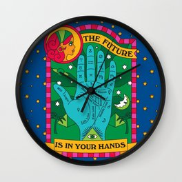 The Future is In Your Hands Wall Clock