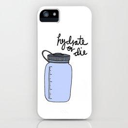 Hydrate or Die iPhone Case