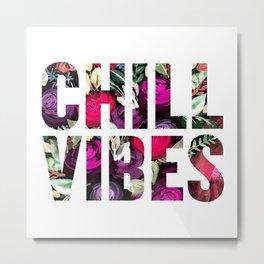 Chill Vibes (SM17) Metal Print