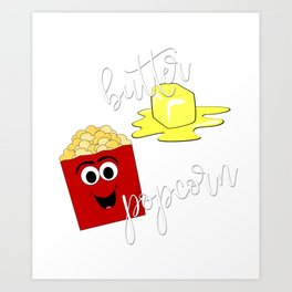 Popcorn Movie Youre The Butter to My Popcorn Buttered Popcorn Art Print
