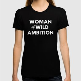 Woman of Wild Ambition T-shirt