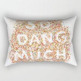 So Dang Much Rectangular Pillow