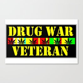 DRUG WAR VETERAN Canvas Print