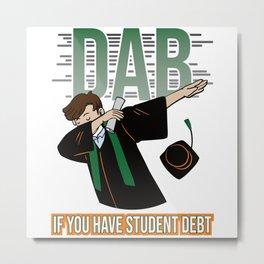 Student Debt Dab - College Graduation Metal Print