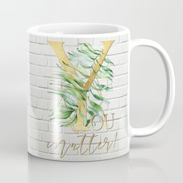 YOU matter! Motivating quote, gold lettering on brick background. Coffee Mug