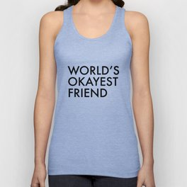 World's okayest friend Unisex Tank Top