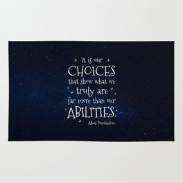 IT IS OUR CHOICES THAT SHOW WHAT WE TRULY ARE - HP2 DUMBLEDORE QUOTE Rug