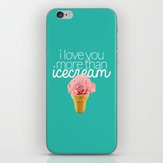 I love you more than icecream iPhone & iPod Skin