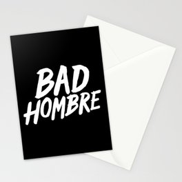 Bad Hombre Stationery Cards