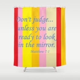 Don't Judge! Shower Curtain