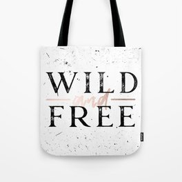 Wild and Free Rose Gold on White Tote Bag