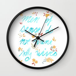 Men of sense do not want silly wives - Turquoise & Orange Palette Wall Clock