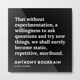 12     | Anthony Bourdain Quotes | 191207 Metal Print
