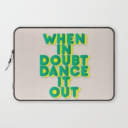 When in doubt dance it out no2 Laptop Sleeve