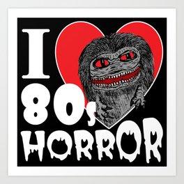 I Love 80s Horror Art Print