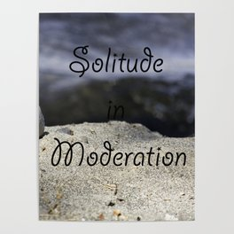 Solitude in Moderation Poster
