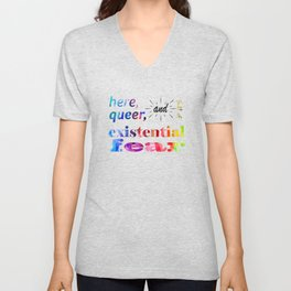Here, Queer, and Full of Existential Fear (Rainbow Inverted) Unisex V-Neck
