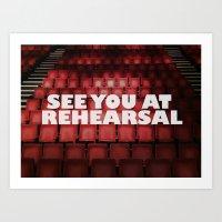See You at Rehearsal Art Print