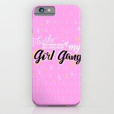 Girl Gang Slim Case iPhone 6s