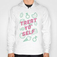 treat yo self Hoodies featuring Treat Yo' Self by Zeke Tucker