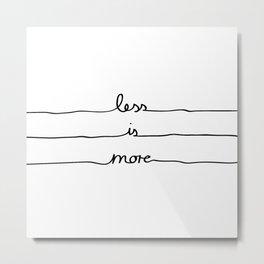Less is More Metal Print