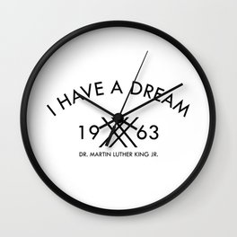 I Have A Dream 1963 Martin Luther King Wall Clock